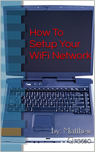 How To Setup Your WiFi Network (English Edition) eBook: by ...
