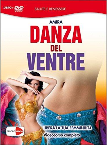 Danza del ventre. Libera la tua femminilità. DVD. Con libro (Armonia videoteca del benessere) por Amira