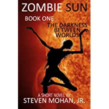 Zombie Sun: The Darkness Between Worlds (English Edition)