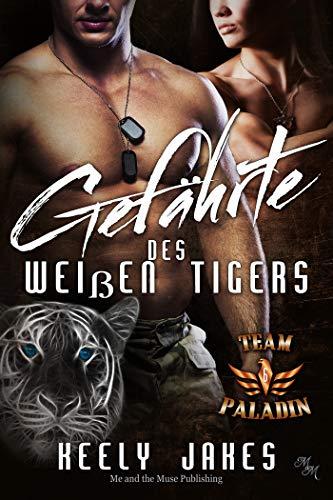 Gefährte des weißen Tigers (Team Paladin 6)