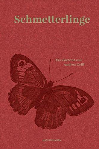 Schmetterlinge: Ein Portrait (Naturkunden)