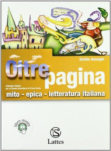 Oltrepagina. Mito-Epica-letteratura italiana. Con espansione online. Per la Scuola media