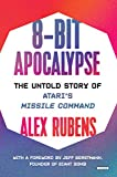 8-Bit Apocalypse: The Untold Story of Atari's Missile Command
