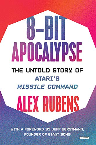 8-Bit Apocalypse: The Untold Story of Atari\'s Missile Command