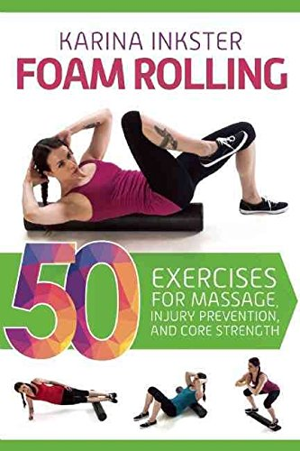 [(Foam Rolling : 50 Exercises for Massage, Injury Prevention, and Core Strength)] [By (author) Karina Inkster] published on (May, 2015)
