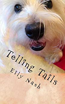 Telling Tails: From the Paws of Angel Nash by [Nash, Eily, Nash, Angel]