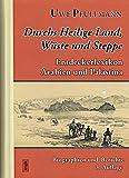 Duchs Heilige Land, Wüste und Steppe: Entdeckerlexikon Arabien und Palästina. Biographien und Berichte