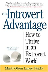 The Introvert Advantage: Making the Most of Your Inner Strengths by Marti Olsen Laney Psy.D. (2002-02-01)