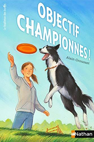 Objectif : championnes ! par Alain Grousset