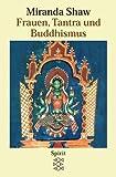 Frauen, Tantra und Buddhismus - Miranda Shaw