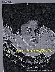 Ihr Kippy Kippenberger: Briefe-Bilder-Fotos 1976-1978 von und mit Martin Kippenberger /Letters-Paintings-Photos-Film 1976-1978 by and with Martin Kippenberger