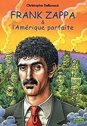 Frank Zappa & l'Amérique parfaite : Tome 3 (1978-1993)