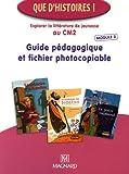 Explorer la littérature de jeunesse au CM2 - Guide pédagogique et fichier photocopiable