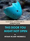 This Door You Might Not Open (Electric Literature's Recommended Reading)