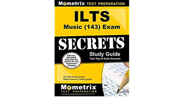 ILTS Music (143) Exam Secrets Study Guide: ILTS Test Review for the Illinois Licensure Testing System
