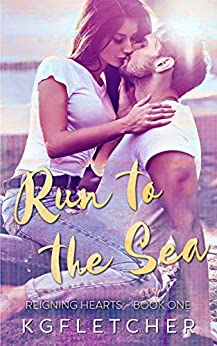 Run to the Sea (Reigning Hearts Book 1) by [Fletcher, K.G.]