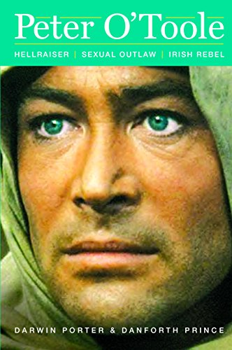Peter O'Toole: Hellraiser, Sexual Outlaw, Irish Rebel (Blood Moon's Babylon Series) (English Edition) - Danforth Prince