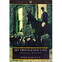 My Privileged Life: With the Scarteen Black and Tans: At Scarteen with the Black and Tans (Derrydale Press Foxhunter's Library (Hardcover))
