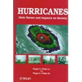 Hurricanes: Their Nature and Impacts on Society by Roger A. Pielke Jr. (1997-10-10)