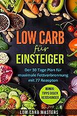 Low Carb für Einsteiger: Der 30 Tage Plan für maximale Fettverbrennung mit 77 Rezepten
