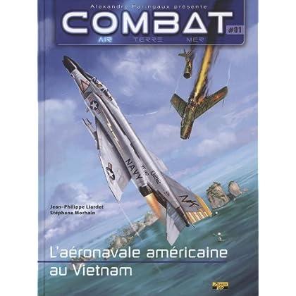 Combat : Air, Tome 1 : L'aéronavale américaine au Vietnam