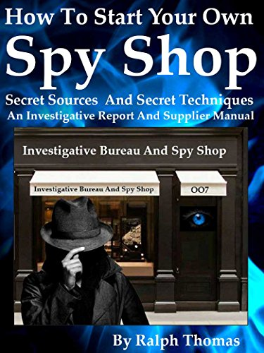 ab3fda1172 How To Start Your Own Spy Shop: A Business Start-Up Manual And Vendor