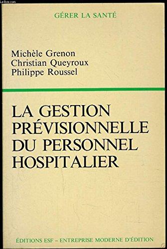 La gestion prévisionnelle du personnel hospitalier