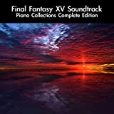 Final Fantasy XV Soundtrack Piano Collections Complete Edition