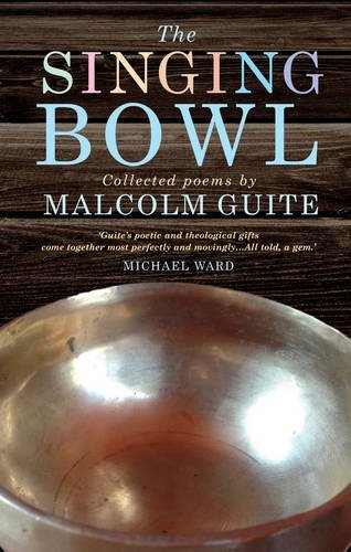 The Singing Bowl by Malcolm Guite (2014-06-06)
