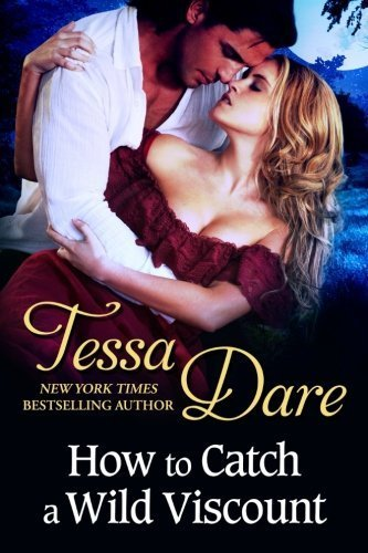 How to Catch a Wild Viscount by Tessa Dare (2014-08-14)
