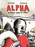 Alpha. Abidjan-Gare du Nord (HORS SERIE BD)