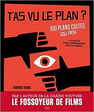 #10: T'as vu le plan ? 100 plans cultes (ou pas) et ce qu'ils nous apprennent sur le cinéma