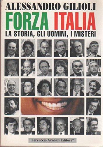 Forza Italia. Storia, uomini, misteri por Sandro Giglioli