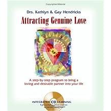Attracting Genuine Love by Gay Hendricks (2006-03-01)