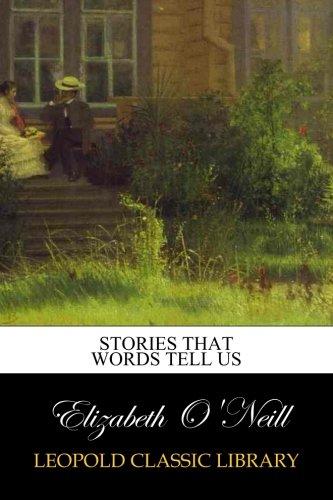 Stories That Words Tell Us por Elizabeth O'Neill