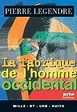 La Fabrique de l'homme occidental (La Petite Collection t. 129) (French Edition)