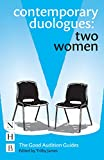 Contemporary Duologues: Two Women (The Good Audition Guides)