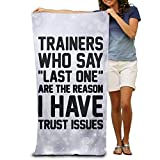"""xcvgcxcvasda Funny Bath Towel Trainers Who Say Last One Are The Reason I Have Trust Issues Soft Absorbent Beach Towel Pool Towel 31.5""""x51.2"""" Quick Dry"""