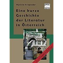 Eine kurze Geschichte der Literatur in Österreich: Menschen – Bücher – Institutionen