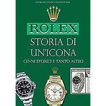 ROLEX storia di un'icona: Orologi di lusso - macchine del tempo - tutto su Rolex - Rolex passione (Italian Edition)