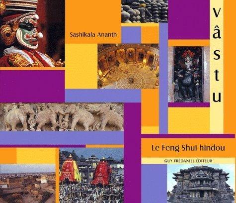 Vâstu : Le Feng shui hindou de Sashikala Ananth (27 juin 2001) Broché