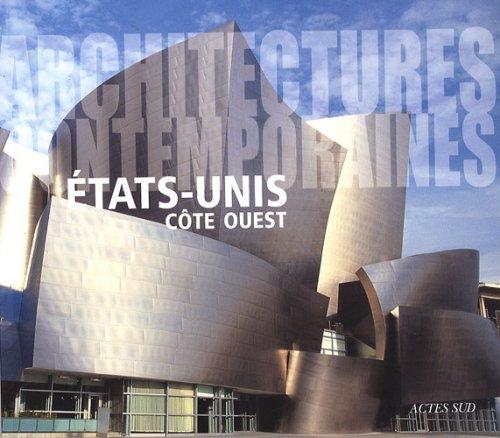 Etats-Unis côte Ouest : Architectures contemporaines