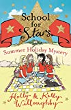 School for Stars: Summer Holiday Mystery: Book 4