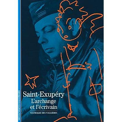 Saint-Exupéry: L'archange et l'écrivain