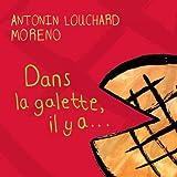 Dans la galette, il y a... / Antonin Louchard | Moreno. Illustrateur