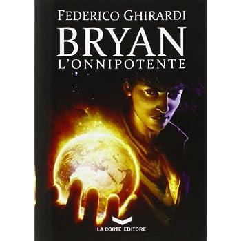 Bryan. L'onnipotente