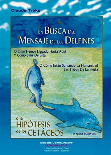 En Busca Del Mensaje De Los Delfines: o la Hipotesis de los Cetaceos (2012)