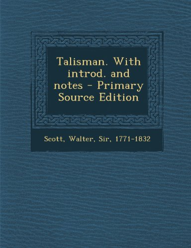 Talisman. with Introd. and Notes - Primary Source Edition