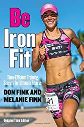 Be IronFit: Time-Efficient Training Secrets for Ultimate Fitness by Don Fink (2016-01-01)