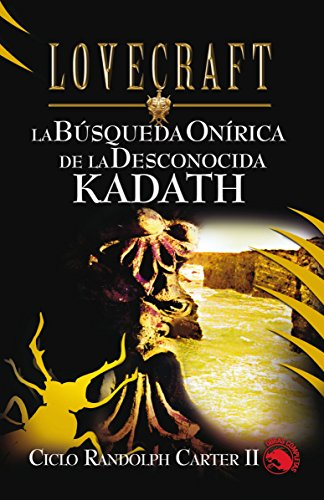 La búsqueda onírica de la desconocida Kadath (Icaro) por H.P. Lovecraft